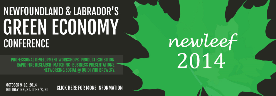 Newfoundland & Labrador's Green Economy Conference - Newleef 2014